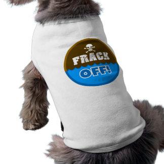 ¡FRACK APAGADO! - el fracking/contaminación/activi Camisa De Perro