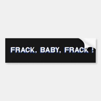 Frack, Baby, Frack! Car Bumper Sticker