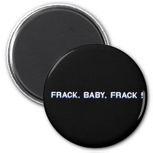 Frack, Baby, Frack! Refrigerator Magnet