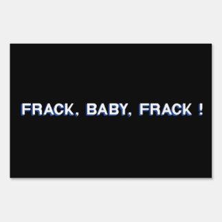 Frack, Baby, Frack! Lawn Sign