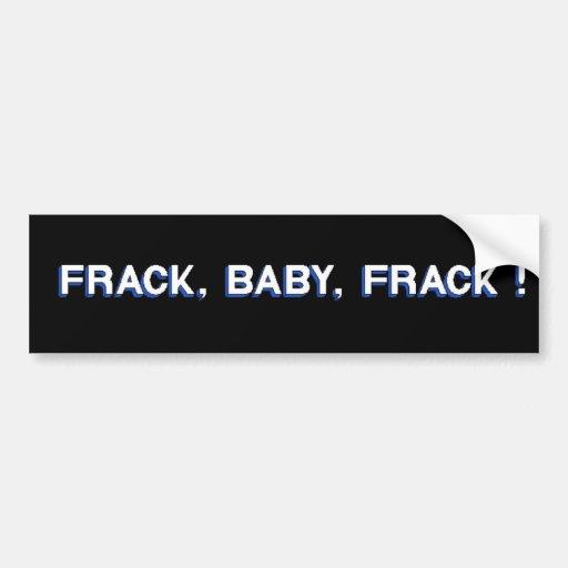 ¡Frack, bebé, Frack! Pegatina De Parachoque