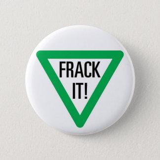 Frack It! Pinback Button