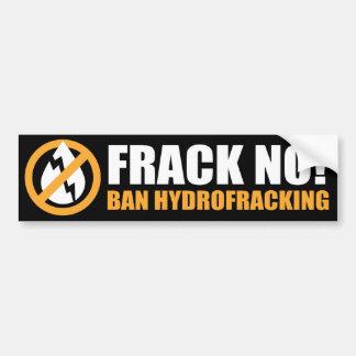 ¡Frack no! Prohibición Hydrofracking Pegatina De Parachoque