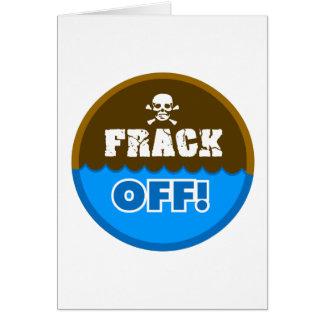 FRACK OFF! - fracking/pollution/activist/protest Card