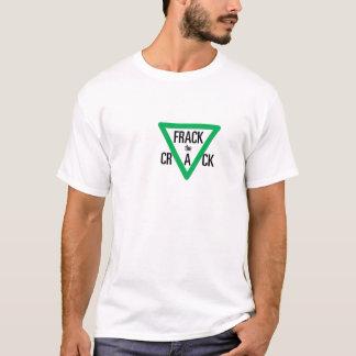 Frack the Crack T-Shirt