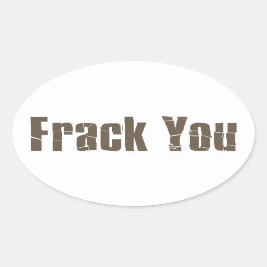 Frack You Oval Sticker