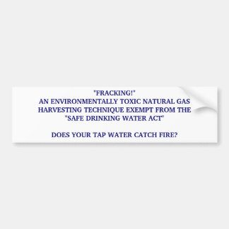 FRACKING DANGEROUS BUMPER STICKER