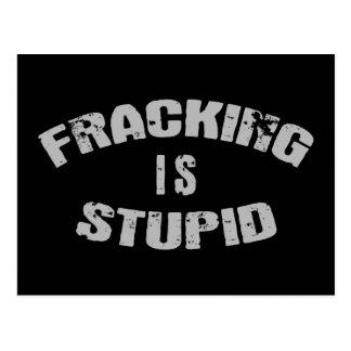 Fracking Is Stupid Postcard