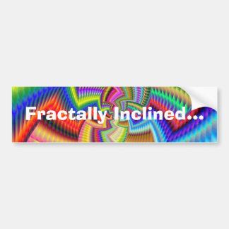 Fractally Inclined... Bumper Sticker