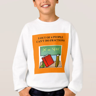 fraction math joke sweatshirt