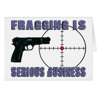 Fragging es negocio serio tarjeta de felicitación