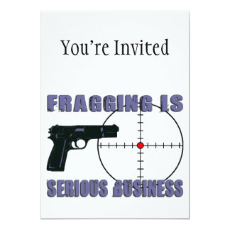 Fragging Is Serious Business 5x7 Paper Invitation Card