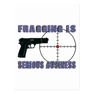 Fragging Is Serious Business Postcard