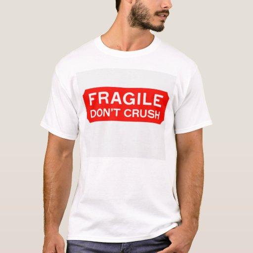 Frágil - no machaque playera