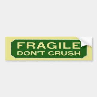Fragile Don't Crush Car Bumper Sticker