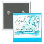 fragile handle with care badge/button/pin