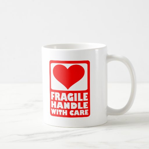 Fragile handle with care coffee mugs