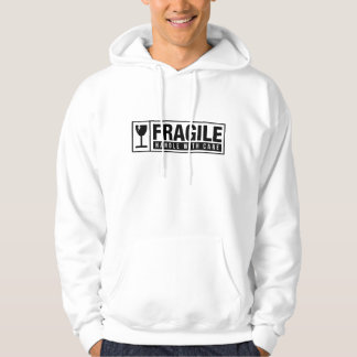 Fragile Handle With Care Hoodie