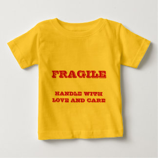 FRAGILE, HANDLE WITH LOVE AND CARE BABY T-Shirt