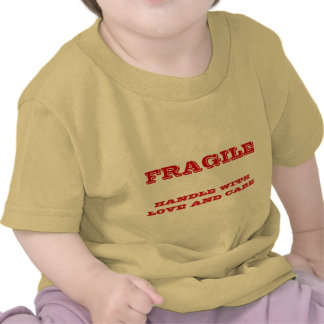 FRAGILE, HANDLE WITH LOVE AND CARE TSHIRT