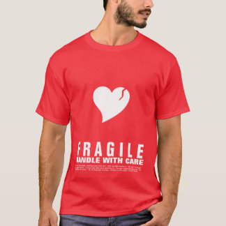 Fragile Heart... Handle with Care T-Shirt