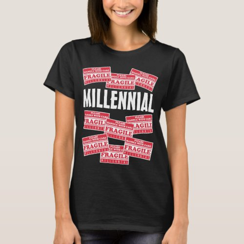 Fragile Millennial Handle With Care T_Shirt