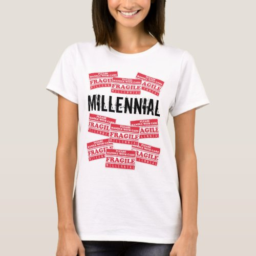 Fragile Millennial Labels Please Handle With Care T_Shirt