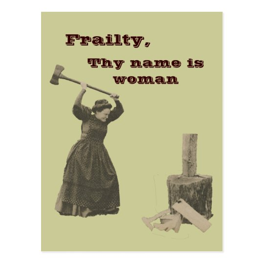 "an essay on frailty thy name is woman ""frailty, thy name is woman"": depictions of female madness   her essay, ""the hysterical woman: sex roles and the role conflict in 19th."