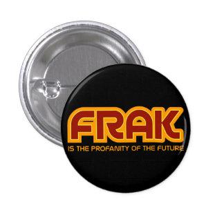FRAK es la blasfemia del botón futuro del instinto Pin Redondo De 1 Pulgada