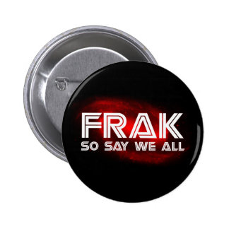 Frak - So Say We All 2 Inch Round Button