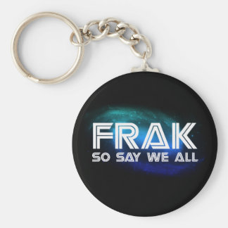 Frak - So Say We All Keychain