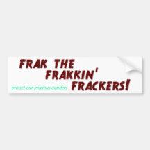 Frak the frakkin' frackers! car bumper sticker