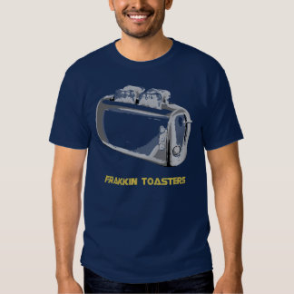 Frakkin Toasters T Shirt