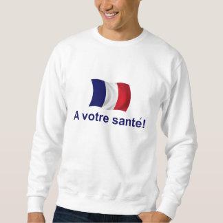 France A Votre Sante! Sweatshirt