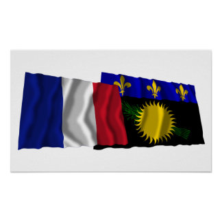 France & Guadeloupe waving flags Poster