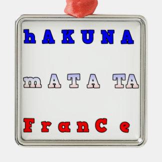 fRANCE HAKUNA MATATA BLUE WHITE RED UNITY COLORS T Square Metal Christmas Ornament