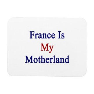 France Is My Motherland Rectangular Photo Magnet