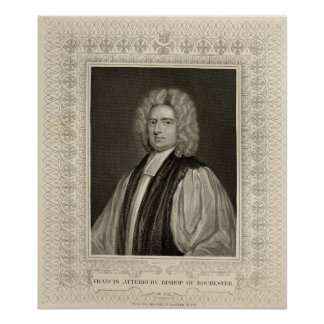 Francis Atterbury, Bishop of Rochester Poster