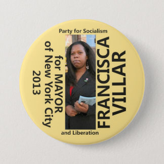 Francisca Villar for Mayor of NYC 2013 Button