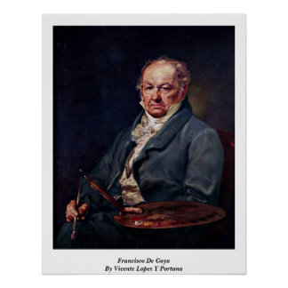 Francisco De Goya By Vicente L�pez Y Portana Posters