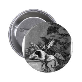 Francisco Goya- Sleep of reason produces monsters Pinback Button