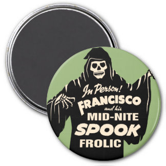 Francisco Midnight Spook Frolic 3 Inch Round Magnet