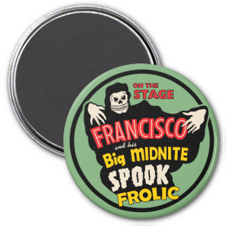 Francisco Midnight Spook Frolic Magnet
