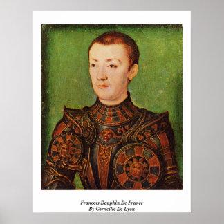 Francois Dauphin De France By Corneille De Lyon Posters