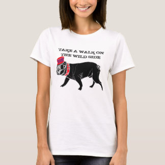 Francois the Bulldog/take a walk on the wild side T-Shirt