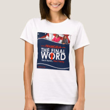 Frangela - The Final Word T-Shirt