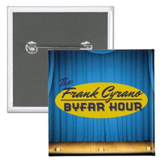 """""""Frank Cyrano Byfar Hour"""" 1946 Logo Square Button"""