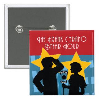 """""""Frank Cyrano Byfar Hour"""" '38 Logo Square Button"""