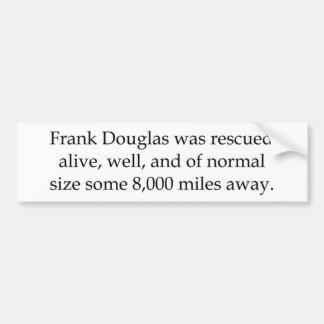 Frank Douglas was rescued bumper sticker