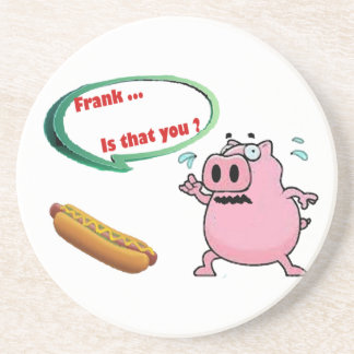 Frank .. is that you ? Funny Pork BBQ Lovers Sandstone Coaster